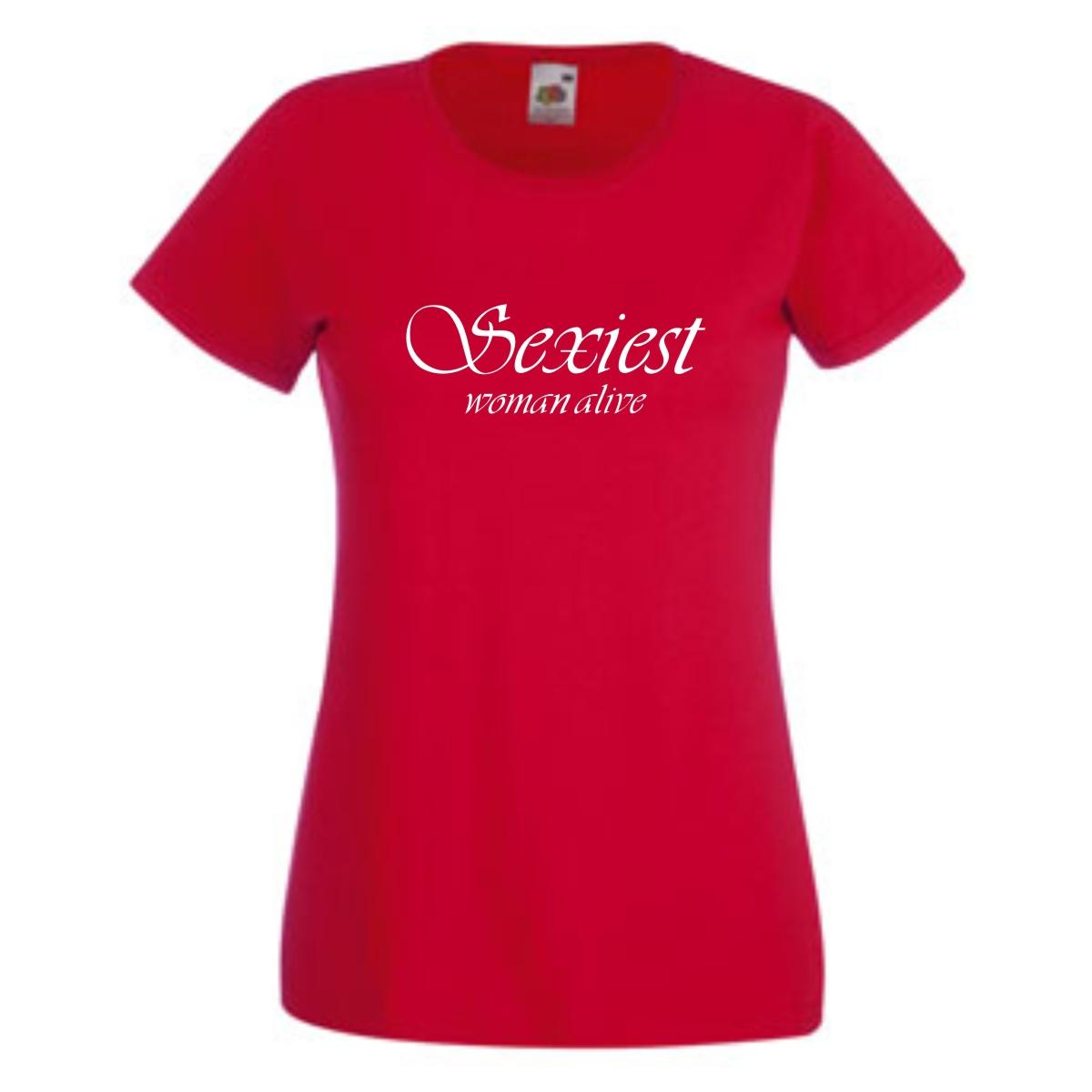 Sexiest woman alive spruche t shirt damen funshirt for Witzige t shirt sprüche
