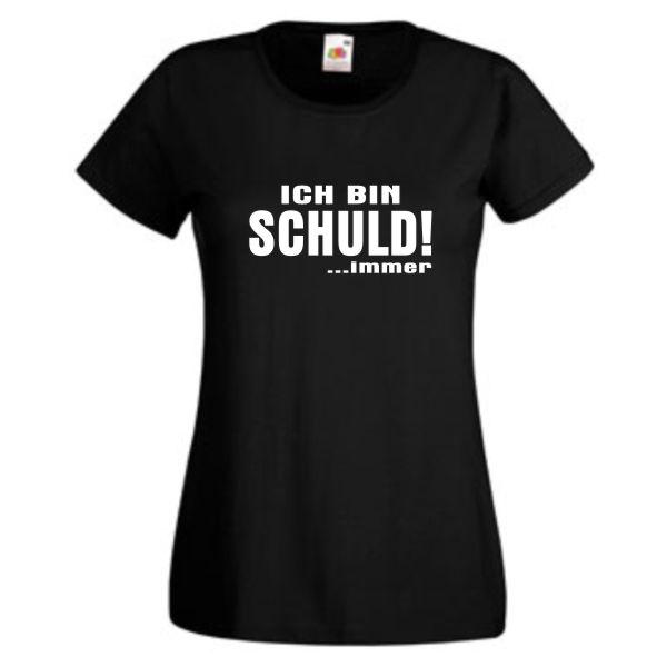 Fun Spruch Funshirt Ich bin immer Schuld Damen Girlie Damen Ladies T-Shirt